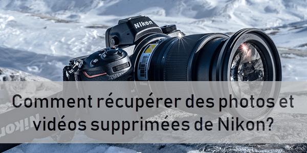 Comment récupérer des photos supprimées de l'appareil photo Nikon?