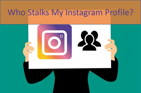 Who Stalks My Instagram Profile