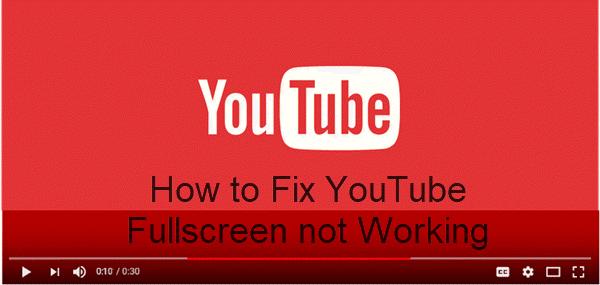 Fix YouTube Fullscreen Not Working