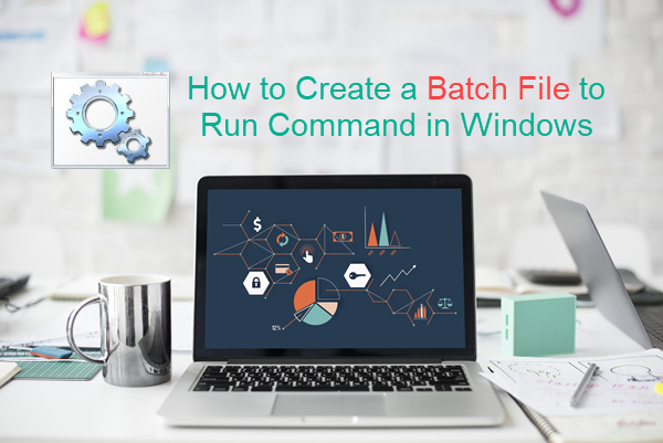 How to Create Batch File to Run Command in Windows 10