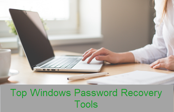 Best 6 Windows 10/8/7 Password Recovery Tools in 2019