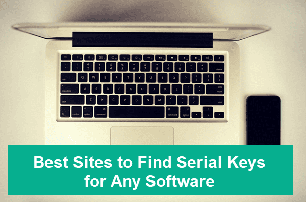 6 Best Sites to Find Serial Keys for Any Software 2020