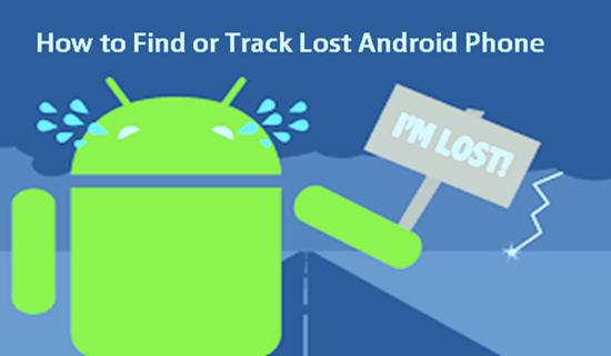 Comment suivre un téléphone Android perdu?