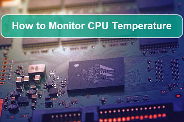 How to Monitor CPU Temperature.
