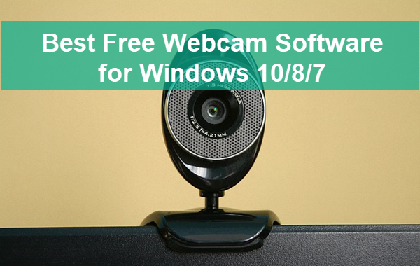 Top 7 Free Webcam Software For Windows 10 8 7
