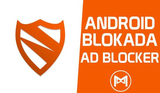 Blokada, Les 10 applications de blocage des publicités pour Android.