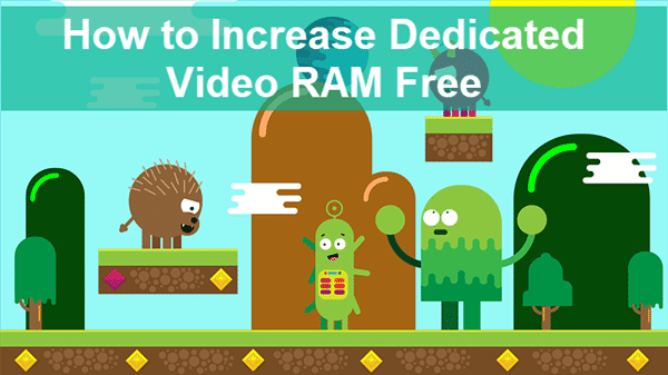 Increase Dedicated Video RAM (VRAM) on Windows.