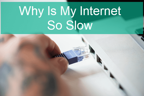 Why Is My Internet/WiFi So Slow