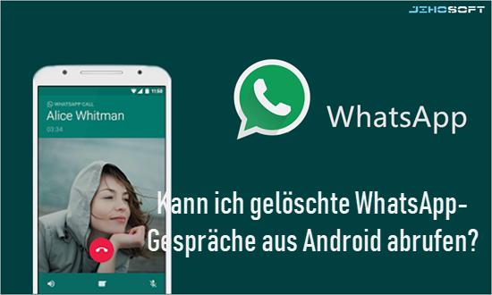 Wie kann man gelöschte WhatsApp-Nachrichten aus Android ohne Backup wiederherstellen?