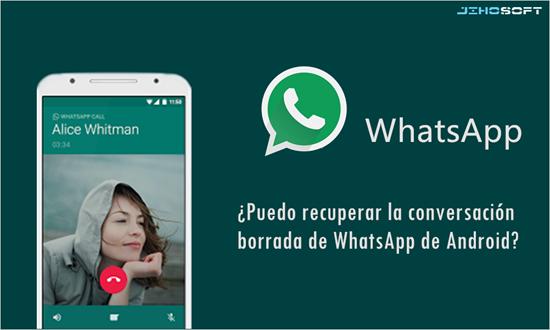 ¿Cómo recuperar mensajes de WhatsApp eliminados de Android sin copia de seguridad?