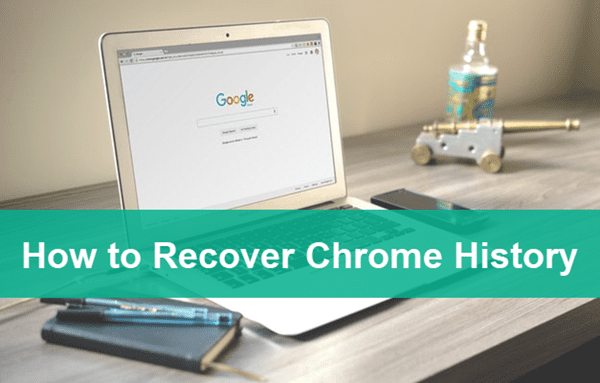 How To Recover Chrome History And Deleted Files