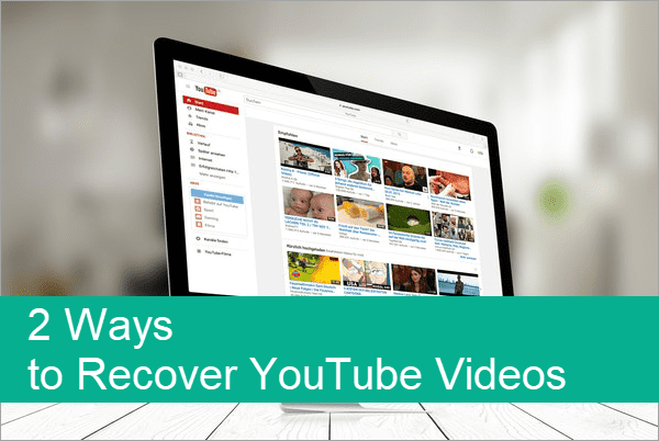 Recover Deleted or Lost YouTube Video