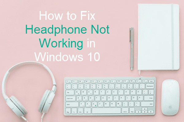Fix Headphone Not Working in Laptop/Desktop