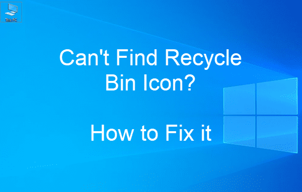 Can't Find Recycle Bin?