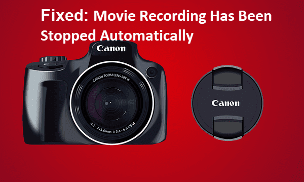Movie Recording Has Been Stopped Automatically